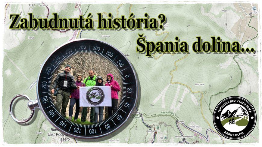 #14 Turistika bez výhovoriek… Špania dolina a jej zabudnutá história?